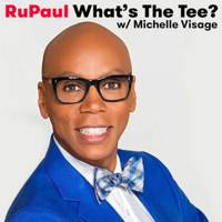 Ru Paul: What's The Tee? With Michelle Visage