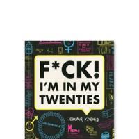 F*ck! I'm In My Twenties!