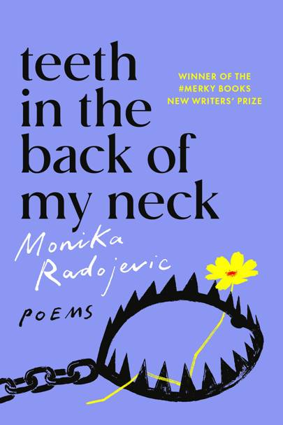 Teeth In The Back Of My Neck by Monika Radojevic