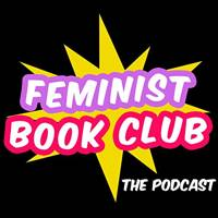 Feminist Book Club: The Podcast