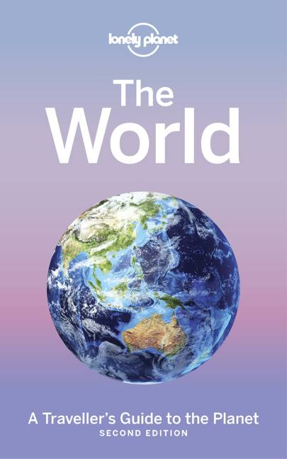 Lonely Planet The World Travel Guide