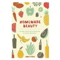 Homemade beauty, by Annie Strole