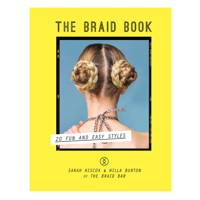 The braid book, by Sarah Hiscox and Willa Burton
