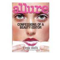 Confessions of a beauty editor, by Linda Wells