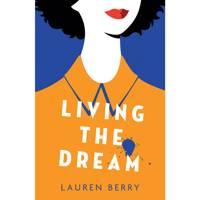 Living The Dream by Lauren Berry